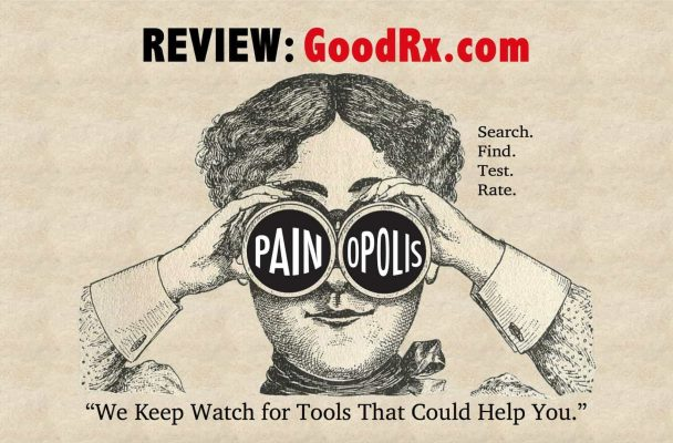 Review: GoodRx.com. Search. Find. Test. Rate. Painopolis. We keep watch for tools that could help you.